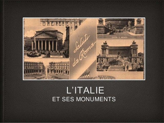 L'ITALIE  ET SES MONUMENTS