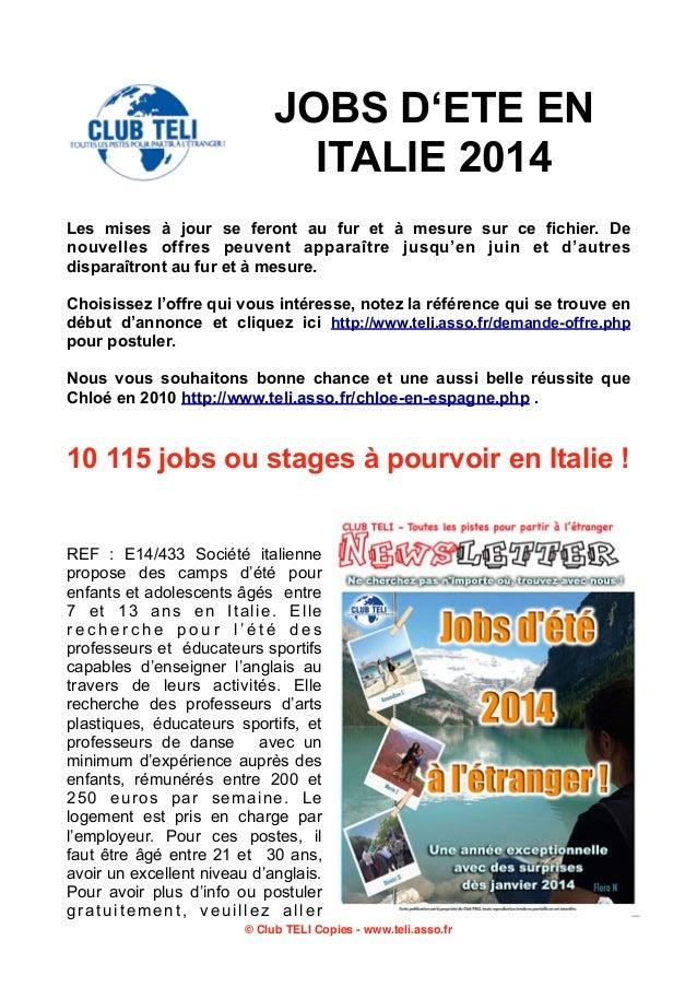 JOBS D'ETE EN ITALIE 2014 Les mises à jour se feront au fur et à mesure sur ce fichier. De nouvelles offres peuvent appara...
