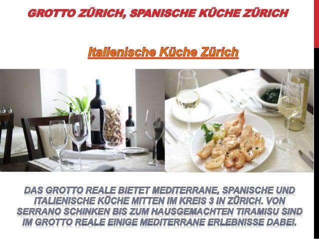Italienische Küche at Grotto Reale Zürich