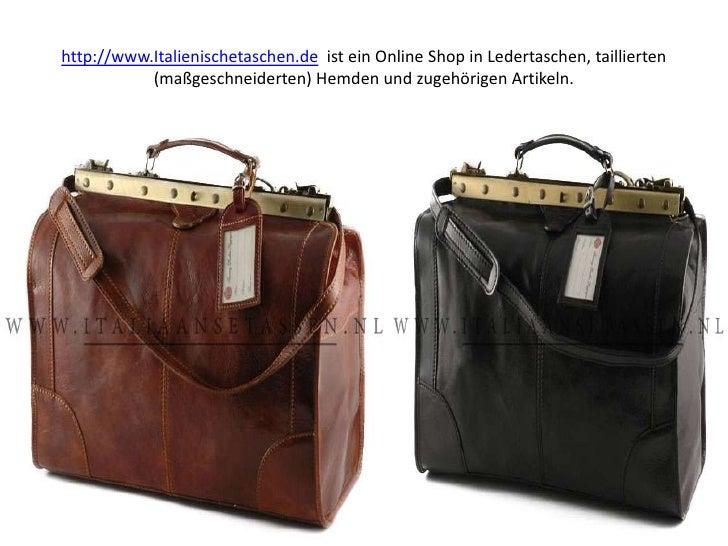 http://www.Italienischetaschen.deist ein Online Shop in Ledertaschen, taillierten (maßgeschneiderten) Hemden und zugehörig...