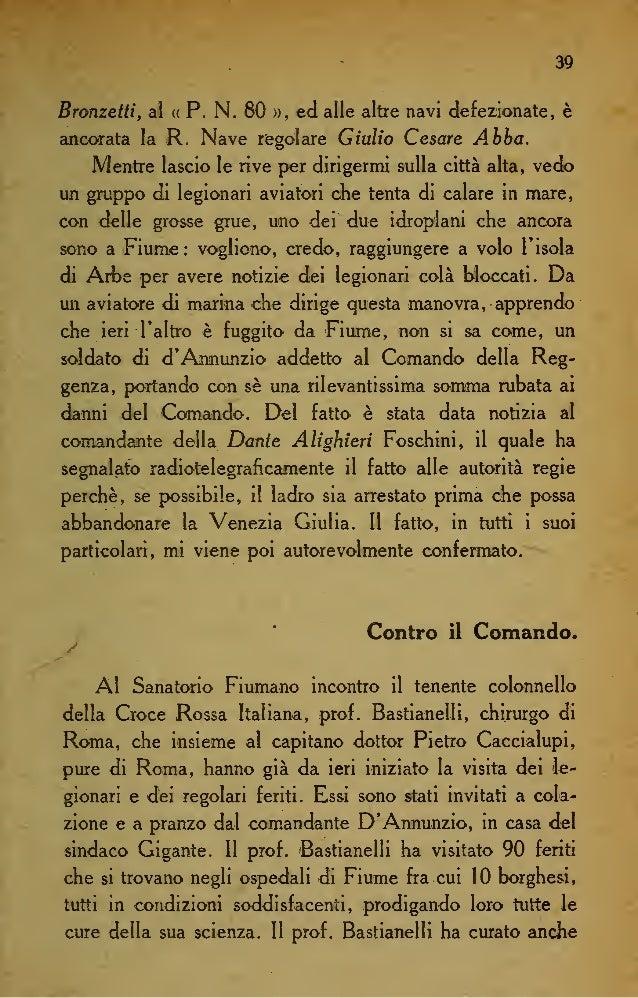 46 che le basi deiraccordo sono: a) Uscita dei legionarii -dalla Città; b) Evacuazione dal porto di Fiume di tutto il na- ...