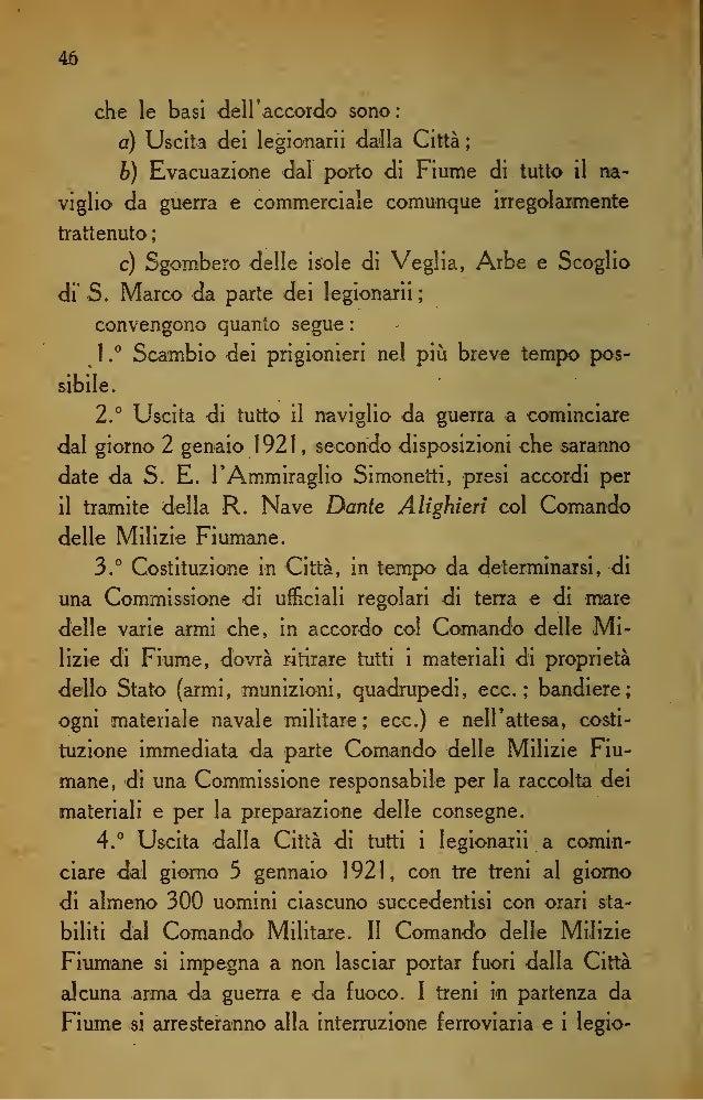 53 (( Miei legionarii, milizie fiumane, popolo mutilato ài Fiume che soffrì in guerra e soffre nella pace con eguale forte...