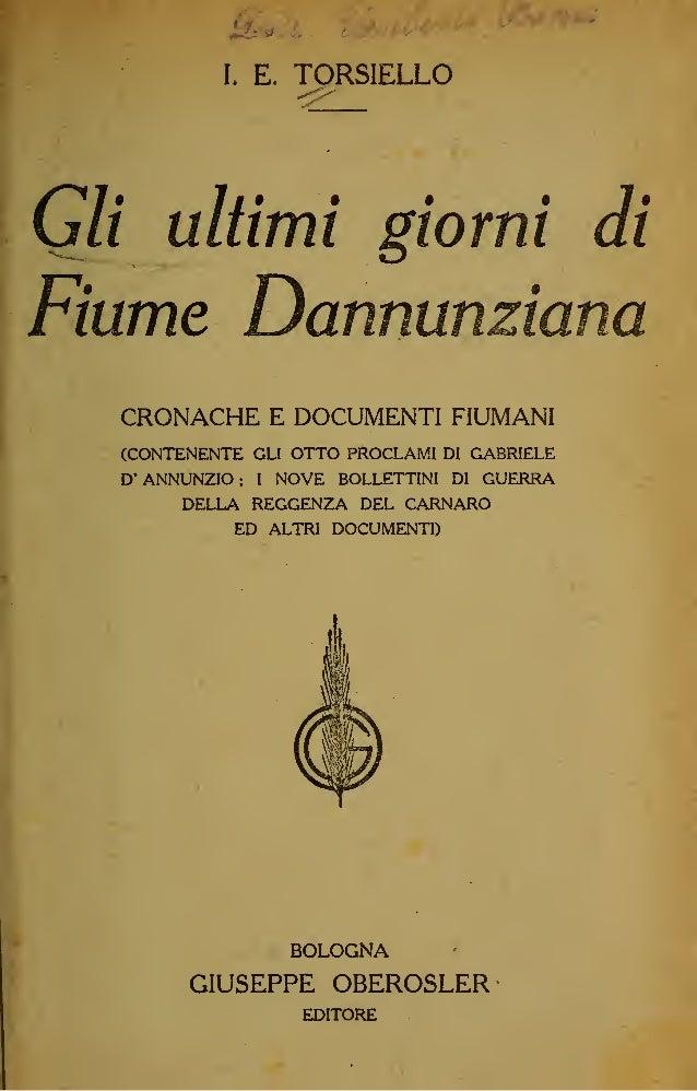 vili ({ Diario di un fiumano » , dovuto alla penna del prof. En- rico Burich, corrispondente da Fiume del Resto del Car- l...