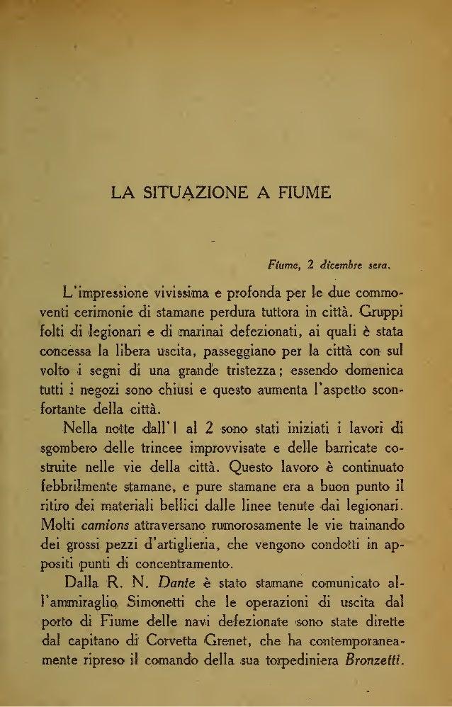 66 Fiume è composta <li onesti, idealisti in buona fede, che, pur di dare Fiume all'Italia, hanno abbandonato con en- tusi...