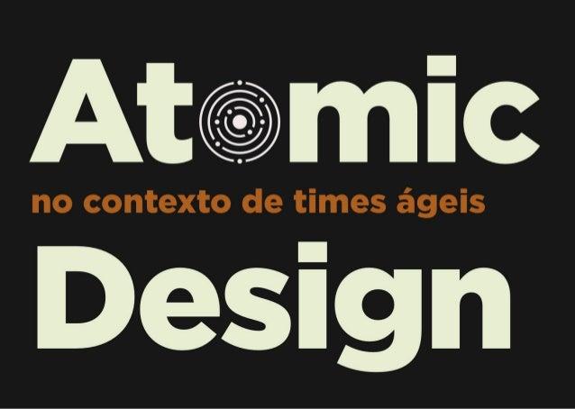 Atomic Design no contexto de times ágeis
