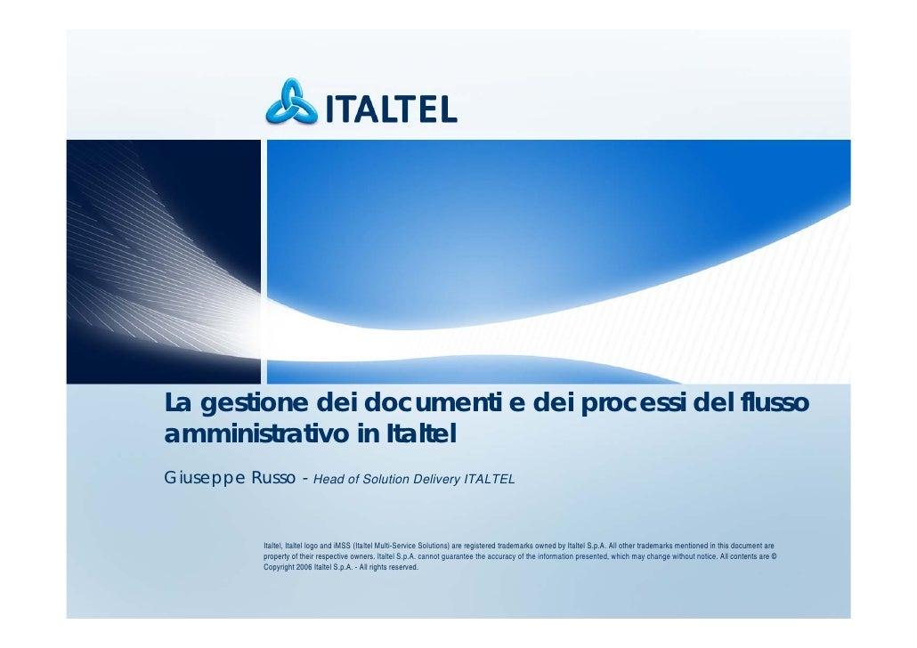 La gestione dei documenti e dei processi del flusso amministrativo in Italtel Giuseppe Russo - Head of Solution Delivery I...