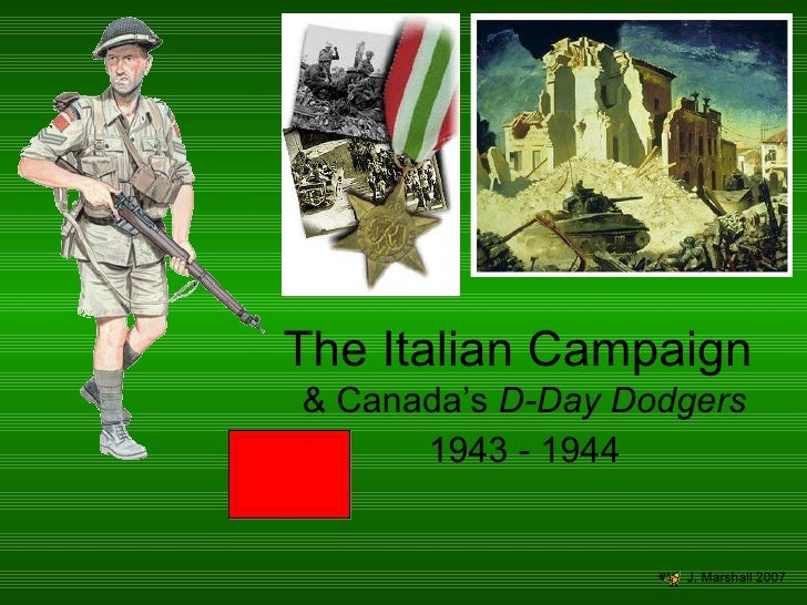 & Canada's  D-Day Dodgers 1943 - 1944 The Italian Campaign J. Marshall 2007