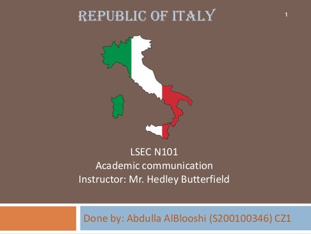 Republic of ITALY                         1            LSEC N101    Academic communicationInstructor: Mr. Hedley Butterfie...