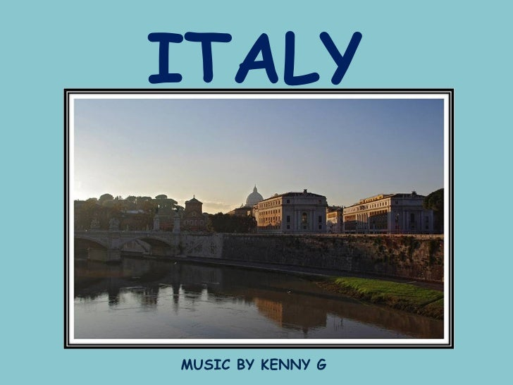 ITALY MUSIC BY KENNY G