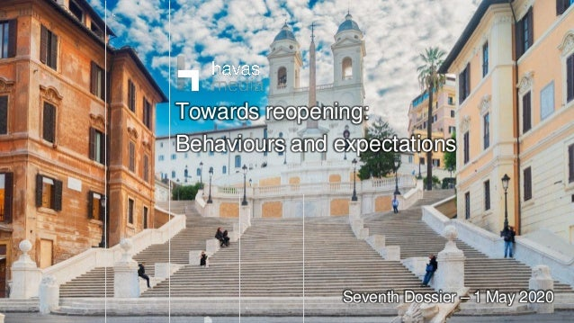1 Seventh Dossier – 1 May 2020 Towards reopening: Behaviours and expectations