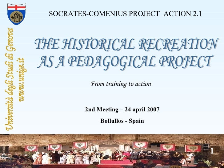 From training to action SOCRATES-COMENIUS PROJECT  ACTION 2.1 2nd Meeting  –  24 april 2007 Bollullos - Spain THE HISTORIC...