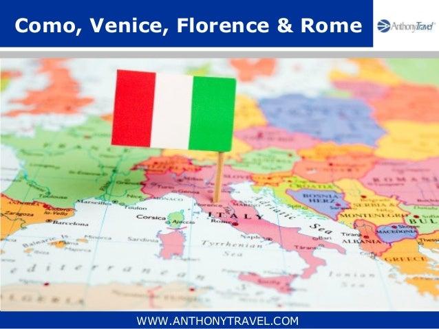 Como, Venice, Florence & Rome          WWW.ANTHONYTRAVEL.COM