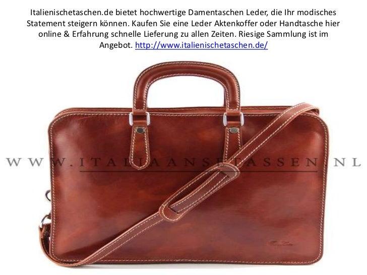 Italienischetaschen.de bietet hochwertige Damentaschen Leder, die Ihr modisches Statement steigern können. Kaufen Sie eine...