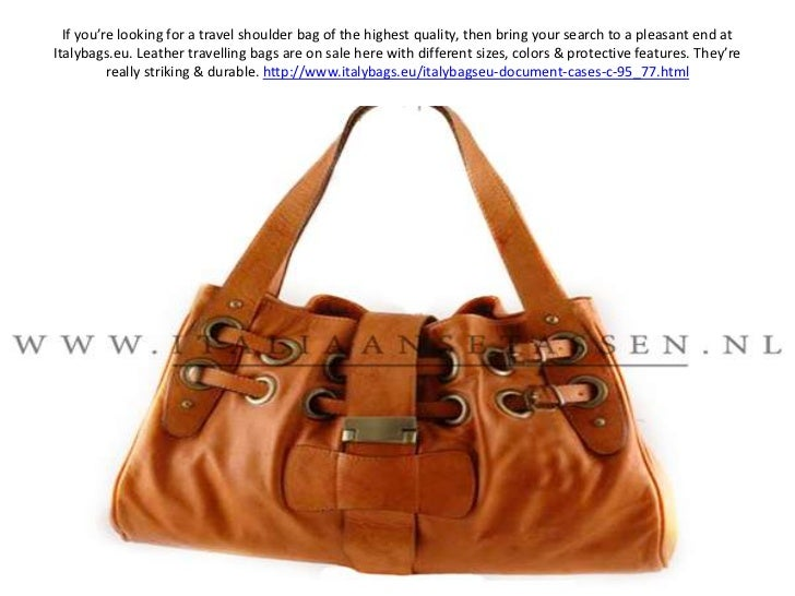 If you're looking for a travel shoulder bag of the highest quality, then bring your search to a pleasant end at Italybags....