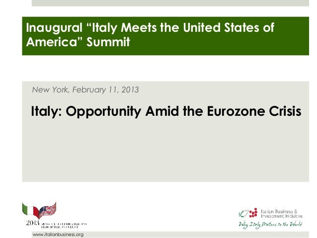 """www.italianbusiness.orgNew York, February 11, 2013Italy: Opportunity Amid the Eurozone CrisisInaugural """"Italy Meets the Un..."""