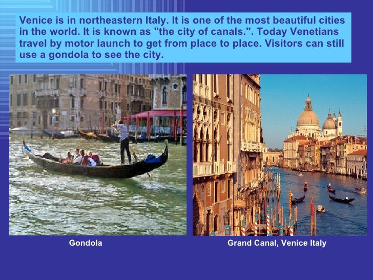 """Venice is in northeastern Italy. It is one of the most beautiful cities in the world. It is known as """"the city of can..."""