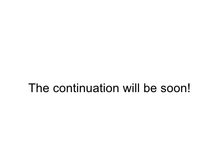 The continuation will be soon!