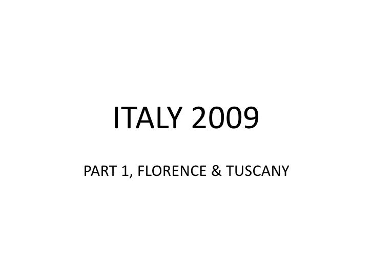 ITALY 2009<br />PART 1, FLORENCE & TUSCANY<br />