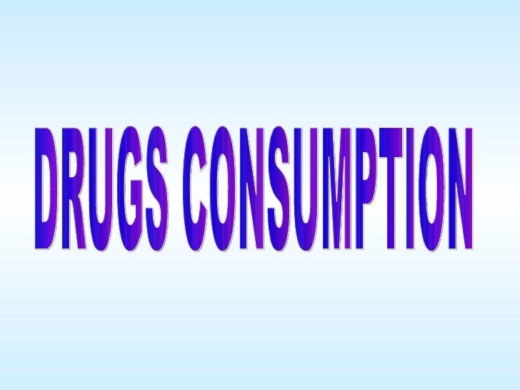 DRUGS CONSUMPTION