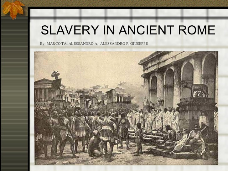 a history of slavery in ancient rome History meta your  in ancient rome, did a lot of people feel guilty about owning slaves  but from what little i've read of slavery in ancient rome,.