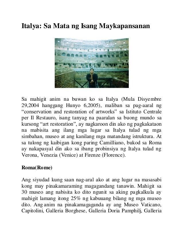 Italya: Sa Mata ng Isang MaykapansananSa mahigit anim na buwan ko sa Italya (Mula Disyembre29,2004 hanggang Hunyo 6,2005),...