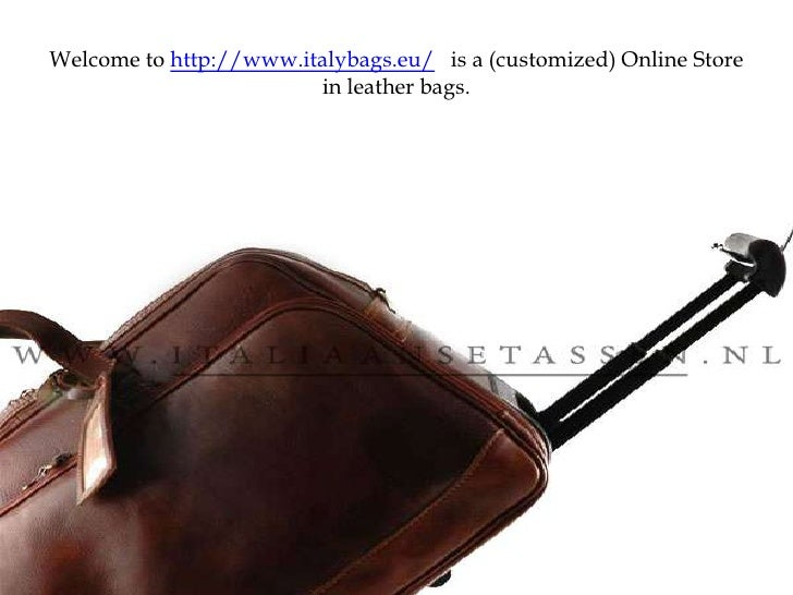 Welcome to http://www.italybags.eu/is a (customized) Online Store in leather bags.<br />