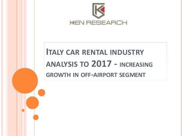 ITALY CAR RENTAL INDUSTRY ANALYSIS TO 2017 - INCREASING GROWTH IN OFF-AIRPORT SEGMENT