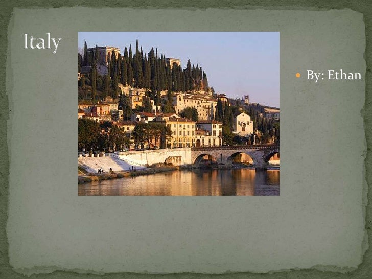 Italy<br />By: Ethan<br />