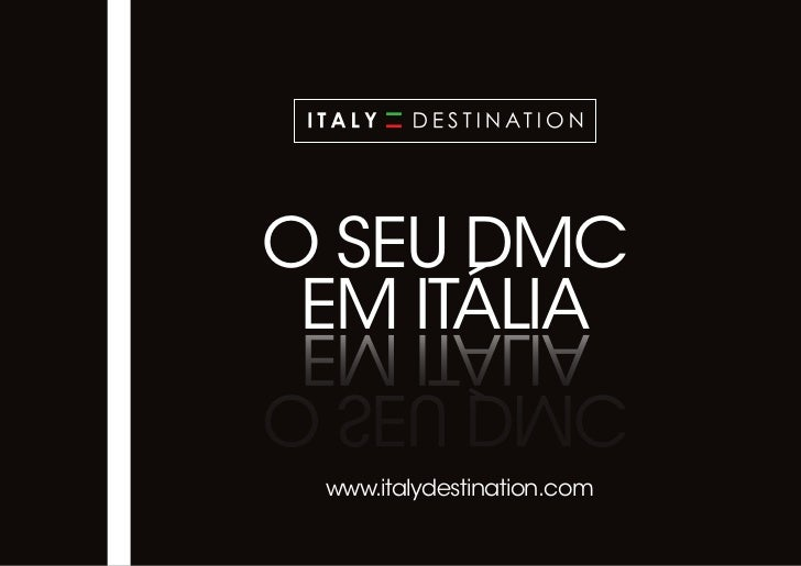 o seu DMC eM ITÁLIa www.italydestination.com