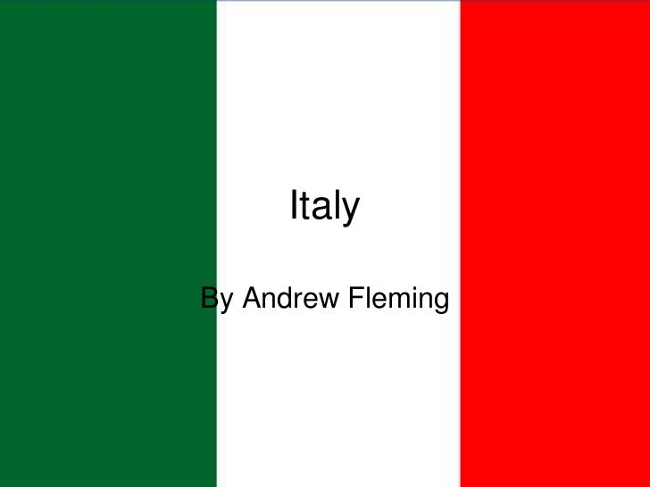 Italy<br />By Andrew Fleming<br />