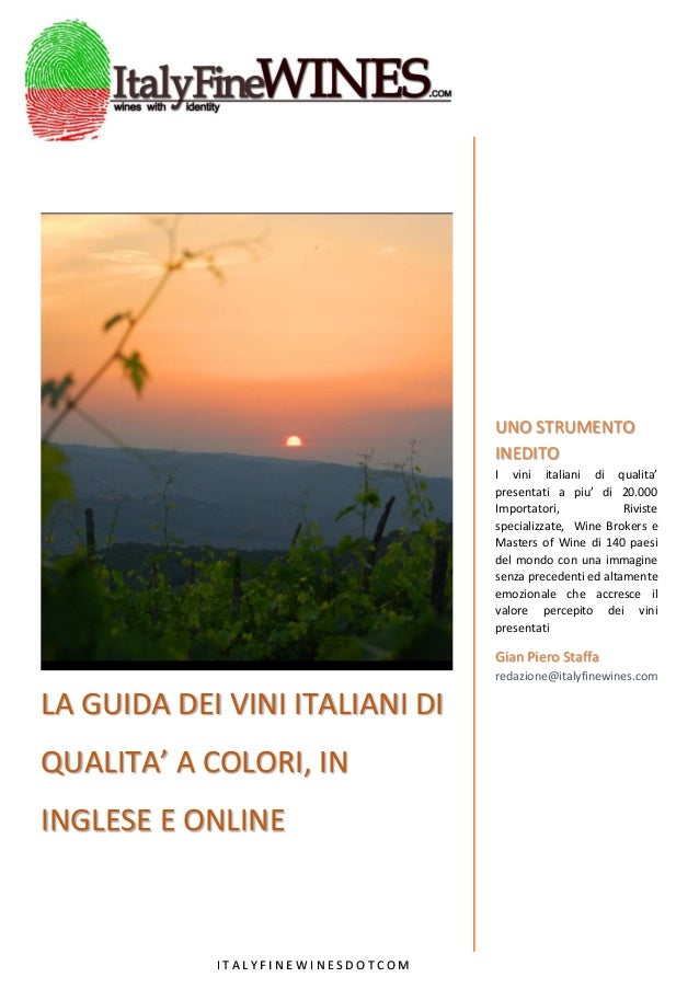 LA GUIDA DEI VINI ITALIANI DI QUALITA' A COLORI, IN INGLESE E ONLINE UNO STRUMENTO INEDITO I vini italiani di qualita' pre...