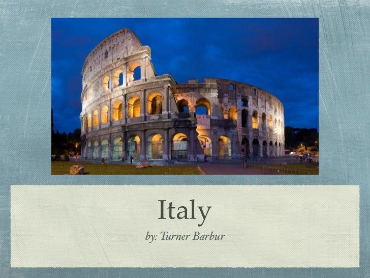 Italyby: Turner Barbur