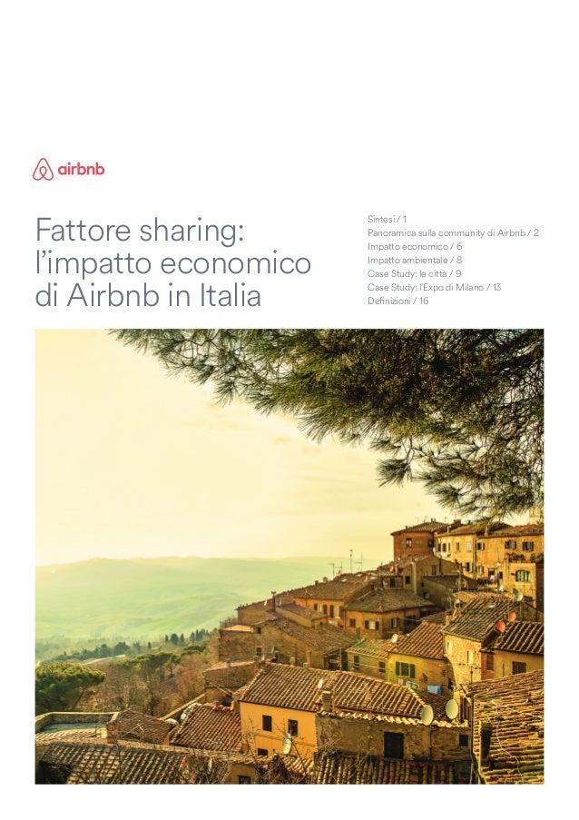 Sintesi / 1 Panoramica sulla community di Airbnb / 2 Impatto economico / 6 Impatto ambientale / 8 Case Study: le città / 9...