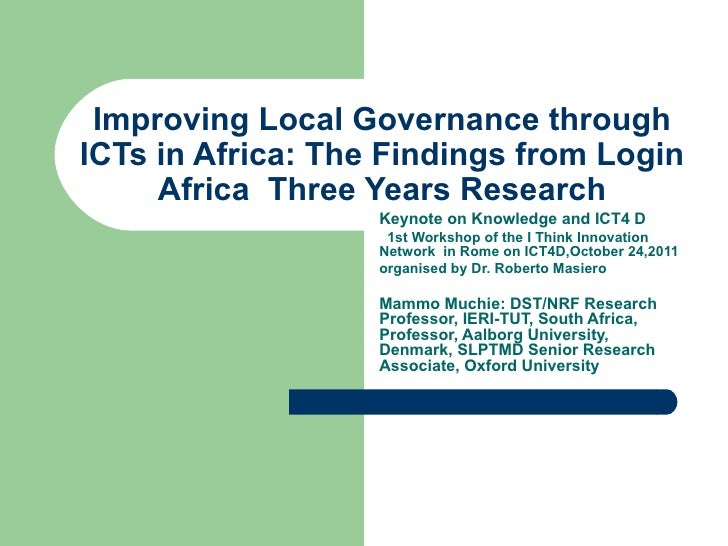 Improving Local Governance through ICTs in Africa: The Findings from Login Africa  Three Years Research Keynote on Knowled...