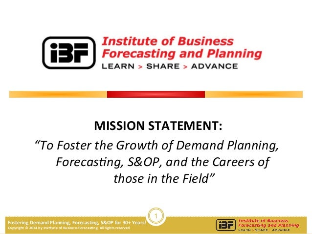 1 Fostering  Demand  Planning,  Forecas3ng,  S&OP  for  30+  Years!     Copyright  ©  2014  by  ...