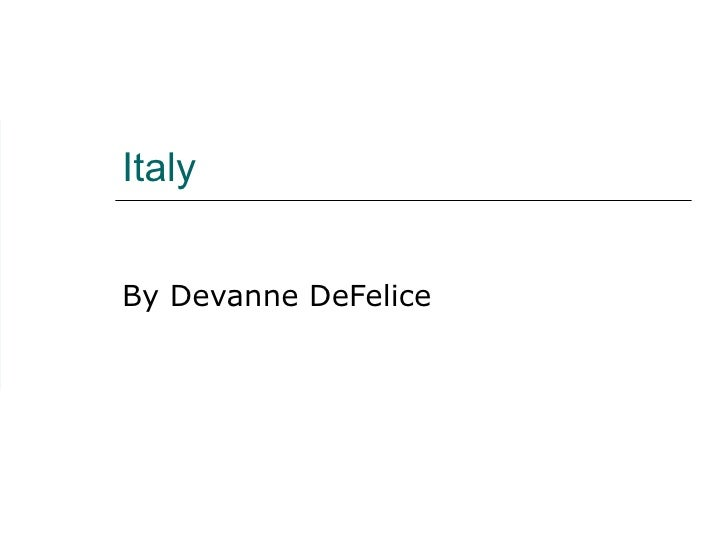 Italy By Devanne DeFelice