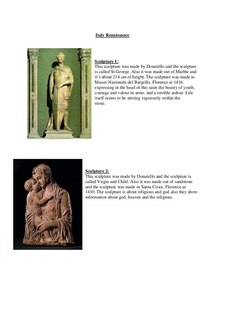 ItalyRenaissance<br />0-63500<br />Sculpture 1:<br />This sculpture was made byDonatello and the sculpture is called St ...