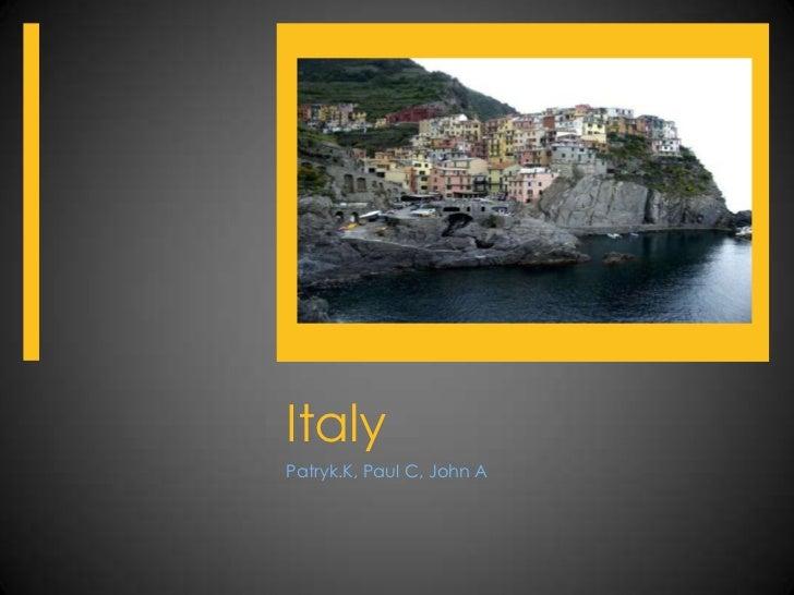ItalyPatryk.K, Paul C, John A