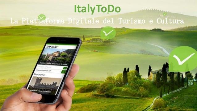 Innamorarsi del patrimonio culturale diffuso ItalyToDo La Piattaforma Digitale del Turismo e Cultura