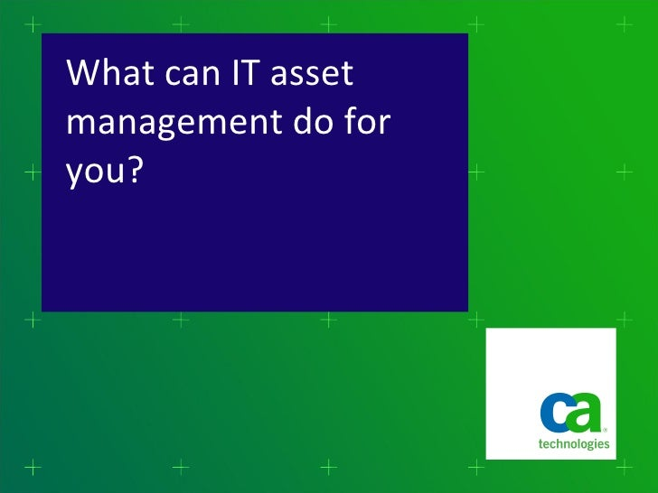 What can IT asset management do for you?