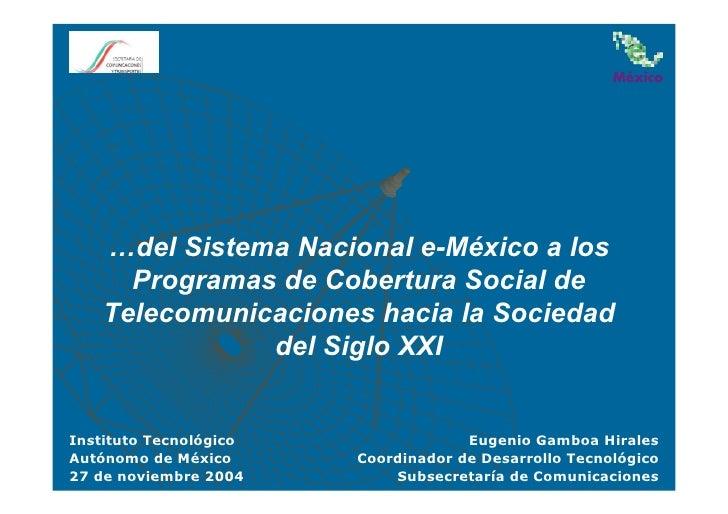 …del Sistema Nacional e-México a los       Programas de Cobertura Social de     Telecomunicaciones hacia la Sociedad      ...