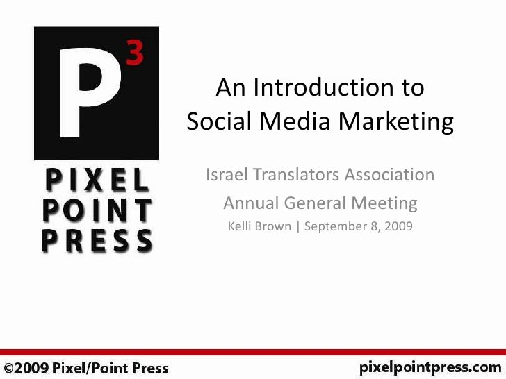An Introduction to Social Media Marketing<br />Israel Translators Association<br />Annual General Meeting<br />Kelli Brown...