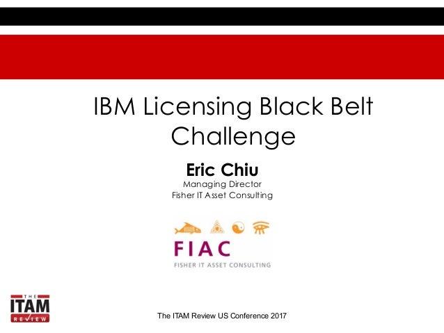 ITAM US 2017 IBM Licensing Black Belt Challenge