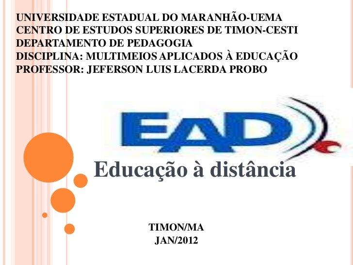 UNIVERSIDADE ESTADUAL DO MARANHÃO-UEMACENTRO DE ESTUDOS SUPERIORES DE TIMON-CESTIDEPARTAMENTO DE PEDAGOGIADISCIPLINA: MULT...