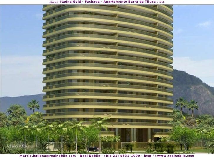 Itaúna Gold - Fachada - Apartamento Barra da Tijuca <<click                clique>>     marcio.ballona@realnobile.com - Re...