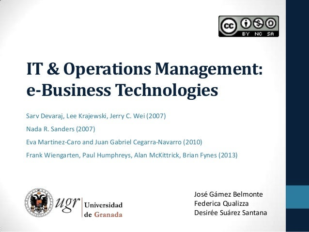 IT & Operations Management:e-Business TechnologiesSarv Devaraj, Lee Krajewski, Jerry C. Wei (2007)Nada R. Sanders (2007)Ev...