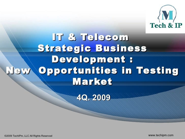 IT & Telecom  Strategic Business Development : New  Opportunities in Testing Market 4Q. 2009