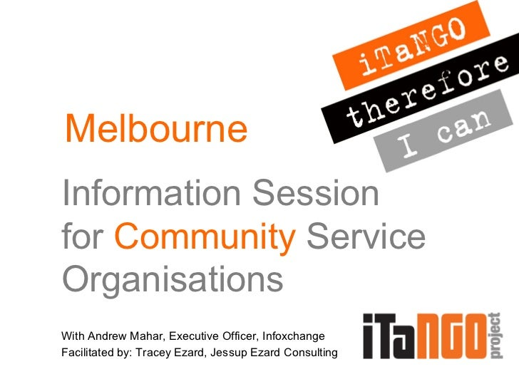 Information Session  for  Community  Service Organisations With Andrew Mahar, Executive Officer, Infoxchange Facilitated b...