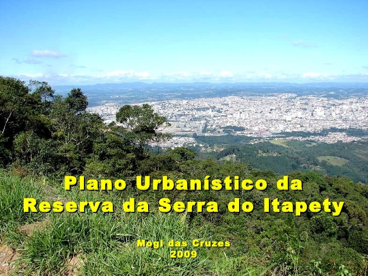 Plano Urbanístico da Reserva da Serra do Itapety Mogi das Cruzes 2009
