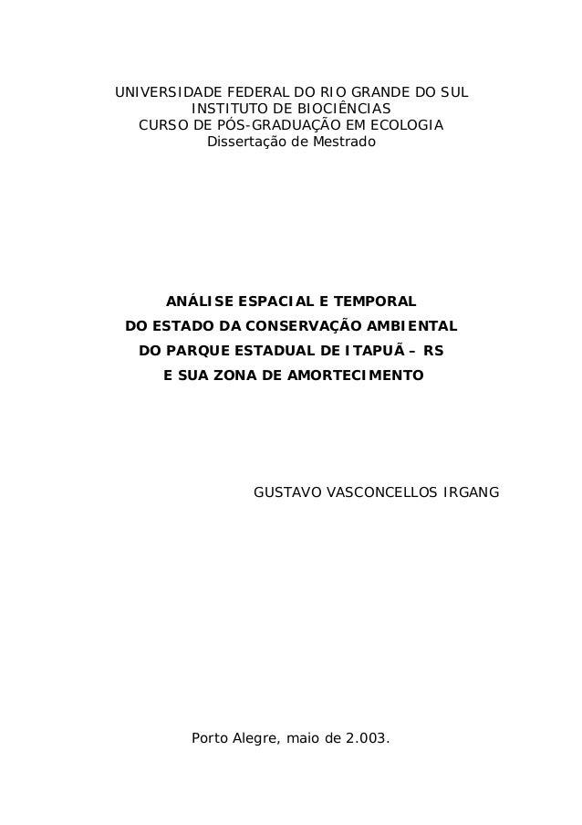 UNIVERSIDADE FEDERAL DO RIO GRANDE DO SUL INSTITUTO DE BIOCIÊNCIAS CURSO DE PÓS-GRADUAÇÃO EM ECOLOGIA Dissertação de Mestr...